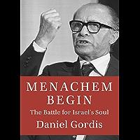 Menachem Begin: The Battle for Israel's Soul (Jewish Encounters Series) (English Edition)