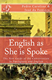 English as She is Spoke (Annotated): The New Guide of the Conversation in Portuguese and English
