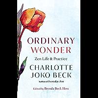 Ordinary Wonder: Zen Life and Practice (English Edition)