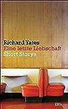 Eine letzte Liebschaft: Short Storys