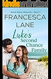 Luke's Second Chance Family (Beach House Memories Book 3)