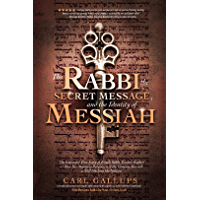 The Rabbi, the Secret Message, and the Identity of Messiah (English Edition)