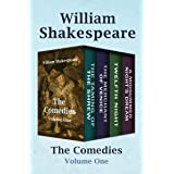 The Comedies Volume One: The Taming of the Shrew, The Merchant of Venice, Twelfth Night, and A Midsummer Night's Dream