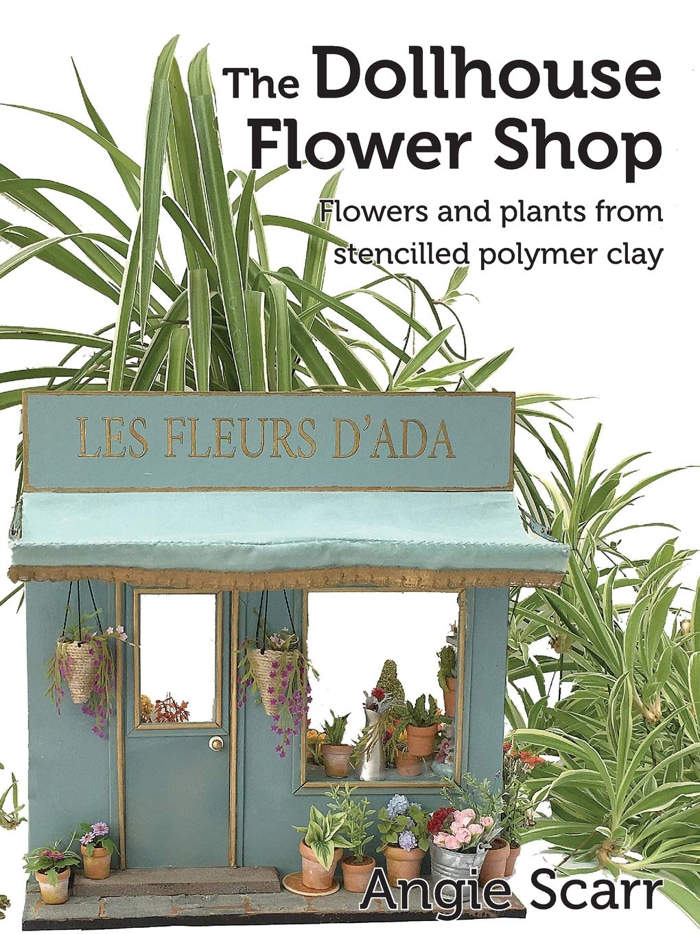 The Dollhouse Flower Shop  Flowers And Plants From Stencilled Polymer Clay
