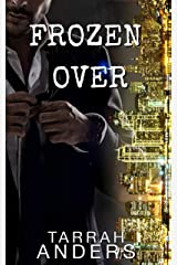Frozen Over (The Melted Series Book 1) Kindle Edition