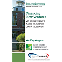 Financing New Ventures: An Entrepreneur's Guide to Business Angel Investment (Andrew Zacharakis)