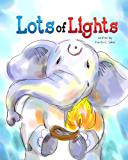 Lots of Lights: A Story about Diwali
