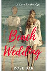 Beach Wedding: A Love for the Ages Kindle Edition