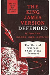 The King James Version Defended!: A Space-Age Defense of the Historic Christian Faith Paperback