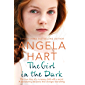 The Girl in the Dark: A Runaway Child With a Secret Past. A Devastating Discovery that Changes Everything.
