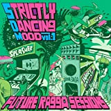 Part2style Presents Strictly Dancing Mood Vol.1 - Future Ragga Sessions -