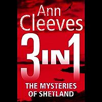 The Mysteries of Shetland: Ann Cleeves Shetland novels 1-3 (English Edition)