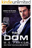 The Dom: Steamy Boss Romance (Manhattan Records Book 2)