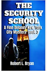 THE SECURITY SCHOOL: A Finn Delaney New York City Mystery, Book 3 Kindle Edition
