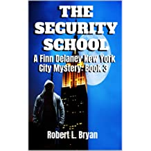 The Security School: A Finn Delaney New York City Mystery, Book 3