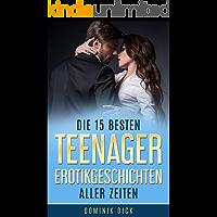 Teenager Unzensiert Mega: Die 15 besten Erotikgeschichten aller Zeiten