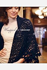 Wrapped in Crochet: Scarves, Wraps, and Shawls Paperback