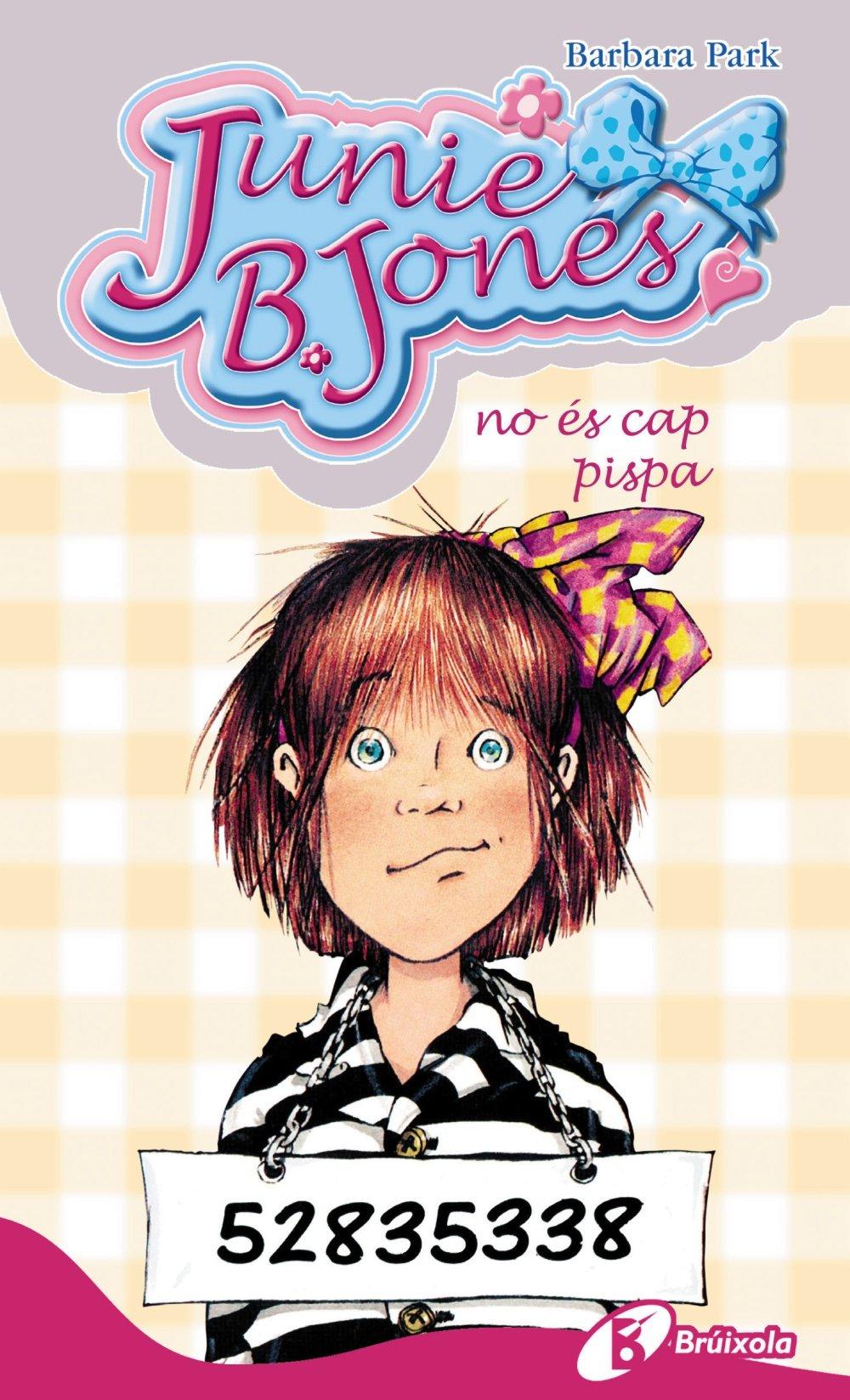 Junie B. Jones no és cap pispa (Catalá - A Partir De 6 Anys - Personatges I Sèries - Junie B. Jones, Band 8)
