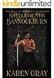 Battle of the Bannockburn: The Saga of Thistles and Roses (The Warrior Queen Book 3)