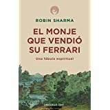 El monje que vendió su Ferrari: Una fábula espiritual / The Monk Who Sold His Ferrari: A Spiritual Fable About Fulfilling You