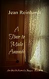 A Time to Make Amends (An Irish Family Saga Book 6)