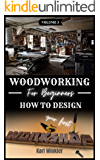Woodworking for Beginners: How to design your first Workshop