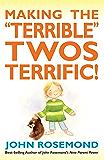 "Making the ""Terrible"" Twos Terrific! (John Rosemond Book 16)"