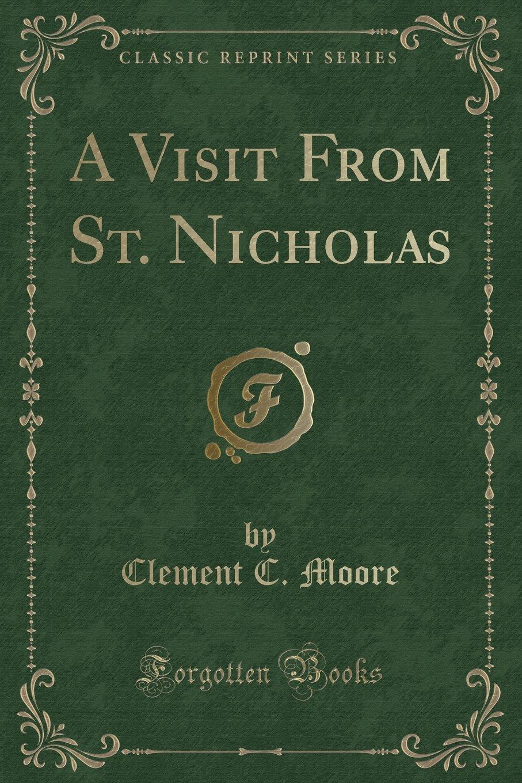 A Visit From St. Nicholas (Classic Reprint) PDF