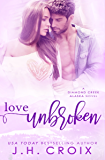 Love Unbroken (Diamond Creek, Alaska Novels Book 3) (English Edition)