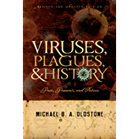 Viruses, Plagues, and History: Past, Present and Future (English Edition)