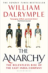 The Anarchy: The Relentless Rise of the East India Company Kindle Edition