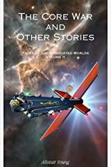 The Core War and Other Stories (Tales of the Associated Worlds Book 2)