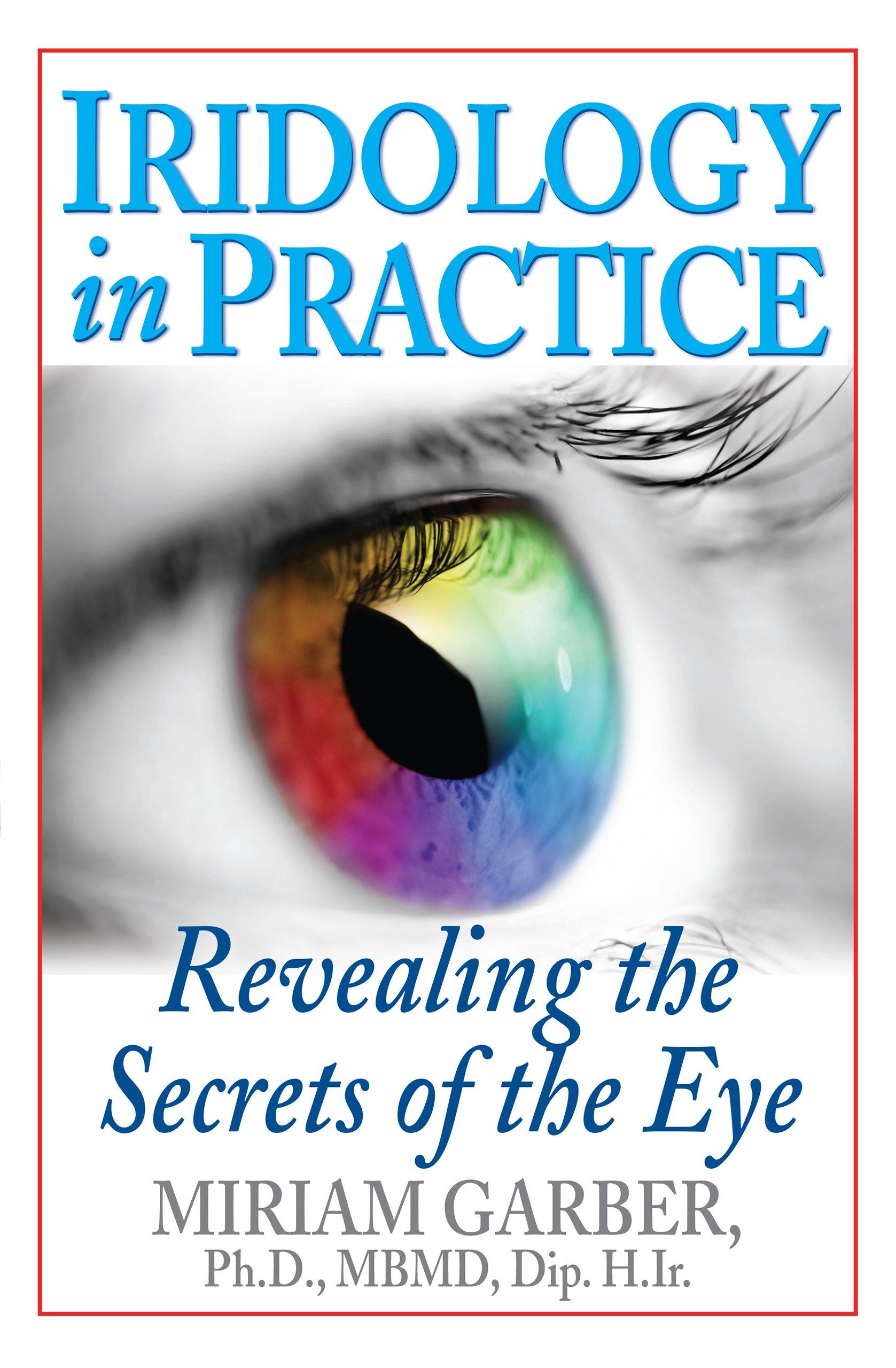 Iridology in Practice: Revealing the Secrets of the Eye ebook