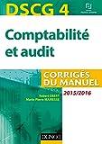 DSCG 4 - Comptabilité et audit - 2015/2016 - Corrigés du manuel