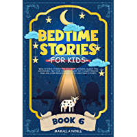 Bedtime Stories for Kids: Meditations Stories for Kids with Dragons, Aliens and Dinosaurs. Help Your Children Asleep. Go to Sleep Feeling Calm and Learn ... Stories. (BOOK 6) (English Edition)