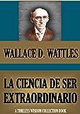 LA CIENCIA DE SER EXTRAORDINARIO (Timeless Wisdom Collection nº 77)