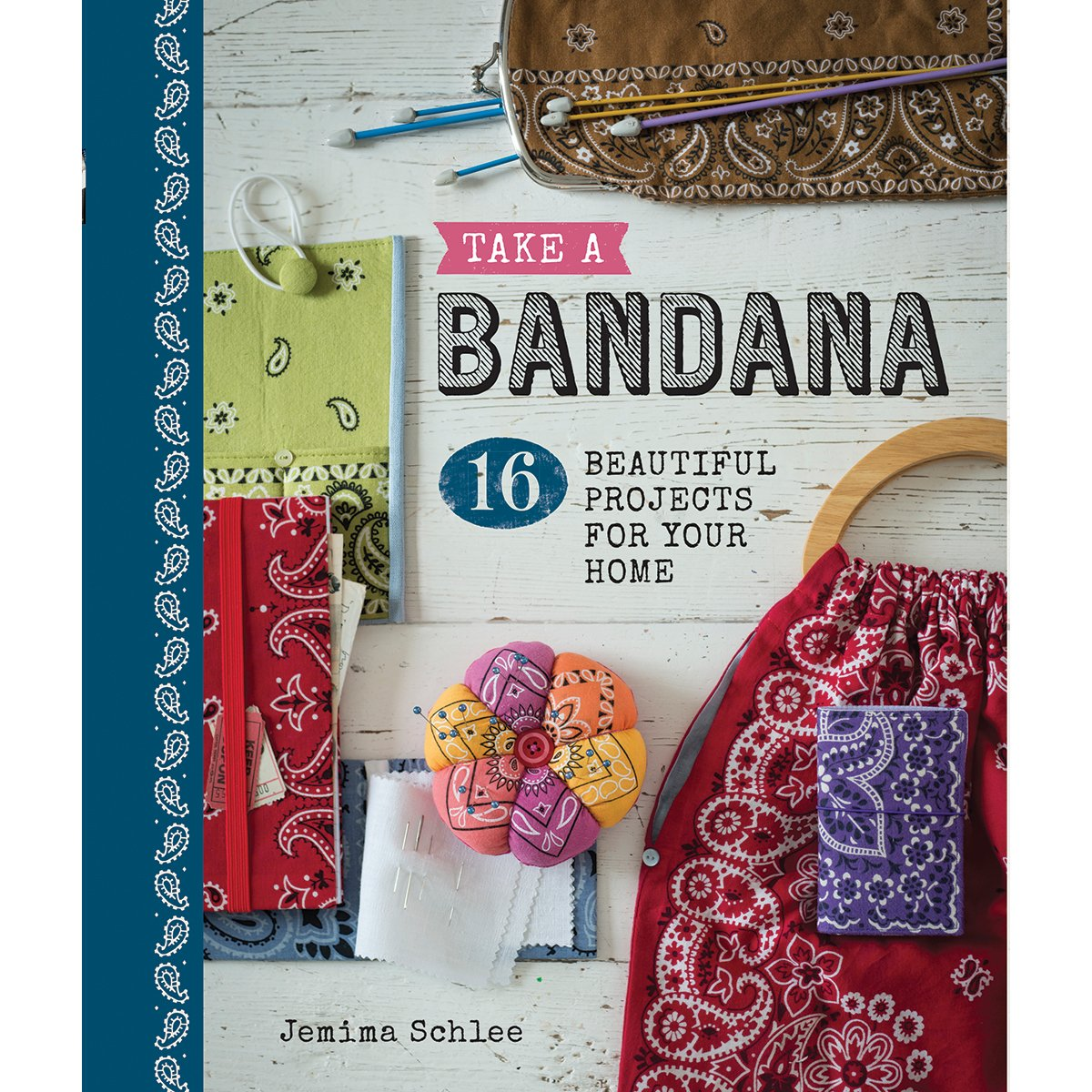 Download Take a Bandana: 16 Beautiful Projects for Your Home PDF