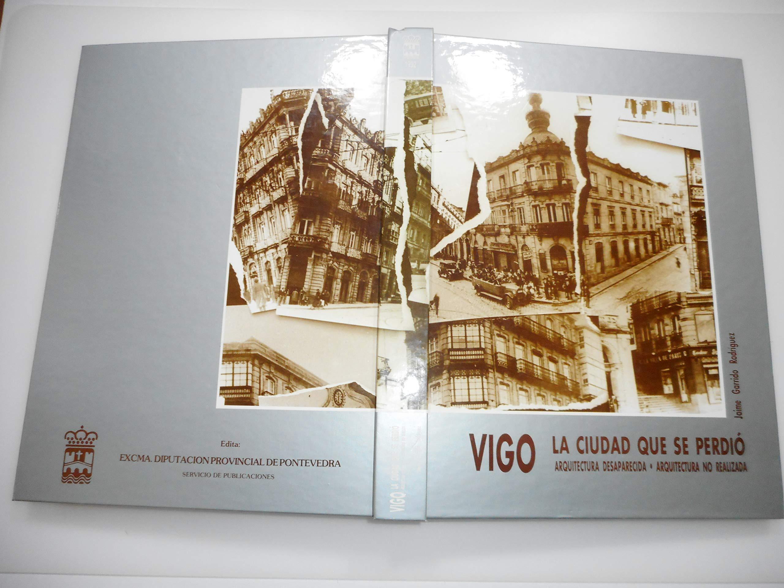 VIGO LA CIUDAD QUE SE PERDIO ARQUITECTURA DESAPARECIDA ...