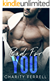 Bad For You: (An Older Brother's Best Friend Romance)