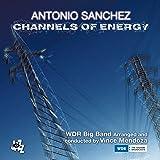 チャンネル・オブ・エナジー (Channels Of Energy / Antonio Sanchez | WDR Big Band Arranged and conducted by Vince Mendoza) [2CD] [輸入盤] [日本語帯・解説付]