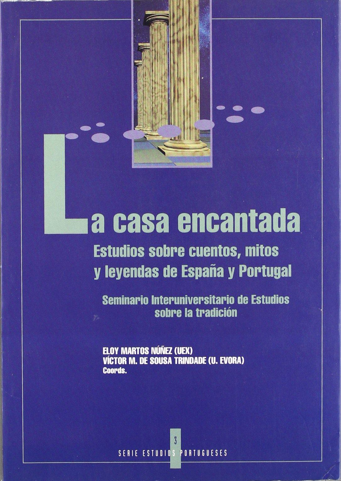 La casa encantada : estudios sobrecuentos, mitos y leyendas de España y Portugal: Amazon.es: Libros