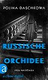 Russische Orchidee: Kriminalroman (Russische Ermittlungen 4)