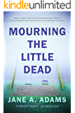 Mourning the Little Dead (Naomi Blake Book 1)