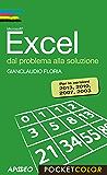 Excel dal problema alla soluzione: Per le versioni 2013, 2010, 2007, 2003 (Pocket color)