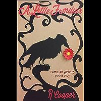 A Little Familiar (Familiar Spirits Book 1) (English Edition)