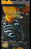 Conociendo a Noah (Saga Smeed nº 1) (Spanish Edition)