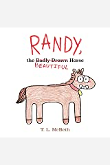 Randy, the Badly Drawn Horse Kindle Edition