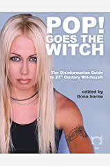 Pop! Goes the Witch: The Disinformation Guide to 21st Century Witchcraft (Disinformation Guides) Kindle Edition