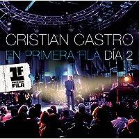 Cristian Castro en Primera Fila - Día 2