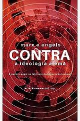 Marx e Engels CONTRA a Ideologia Alemã: E Quem é quem no labirinto da história do homem? (Portuguese Edition) Kindle Edition